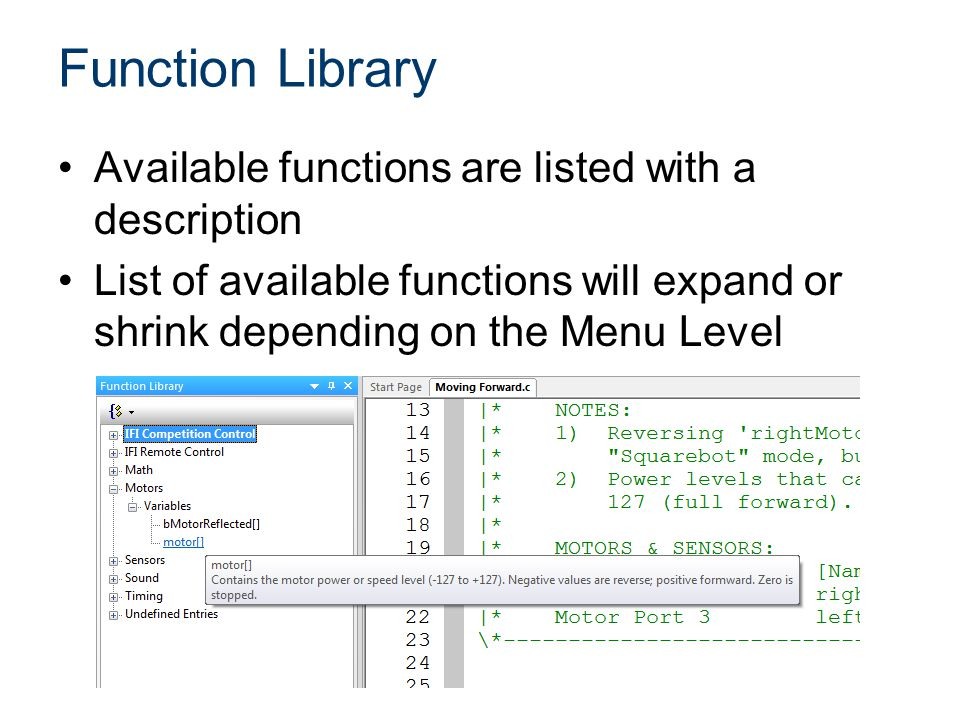 Function Library Available functions are listed with a description List of available functions will expand or shrink depending on the Menu Level