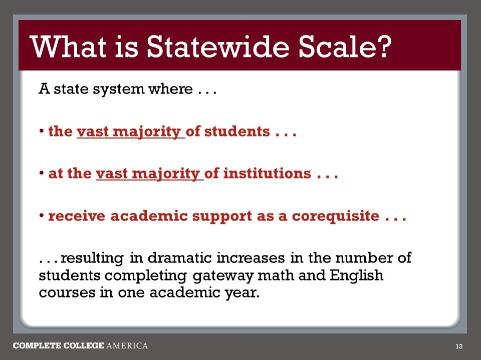 What is Statewide Scale. A state system where... the vast majority of students...