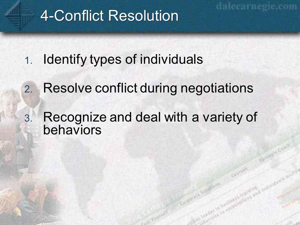 4-Conflict Resolution 1. Identify types of individuals 2.