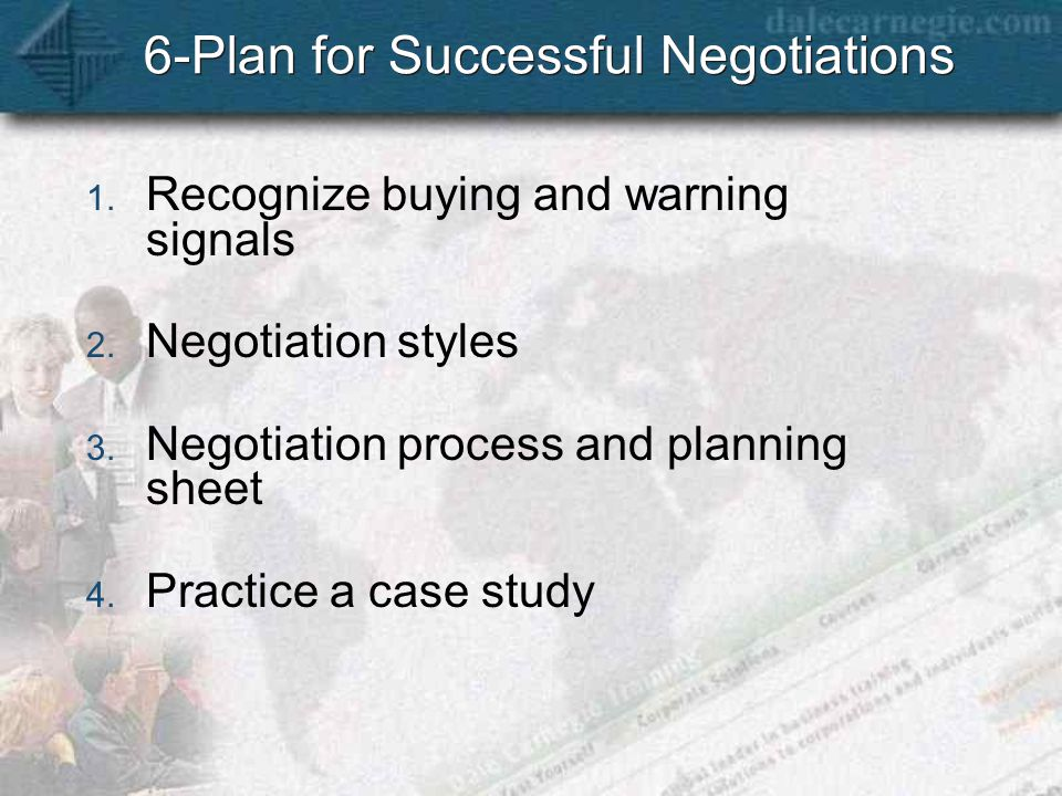 6-Plan for Successful Negotiations 1. Recognize buying and warning signals 2.