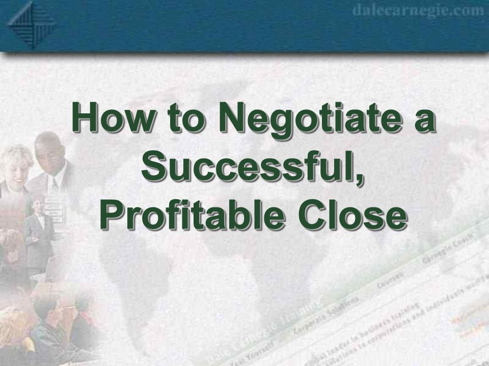 How to Negotiate a Successful, Profitable Close