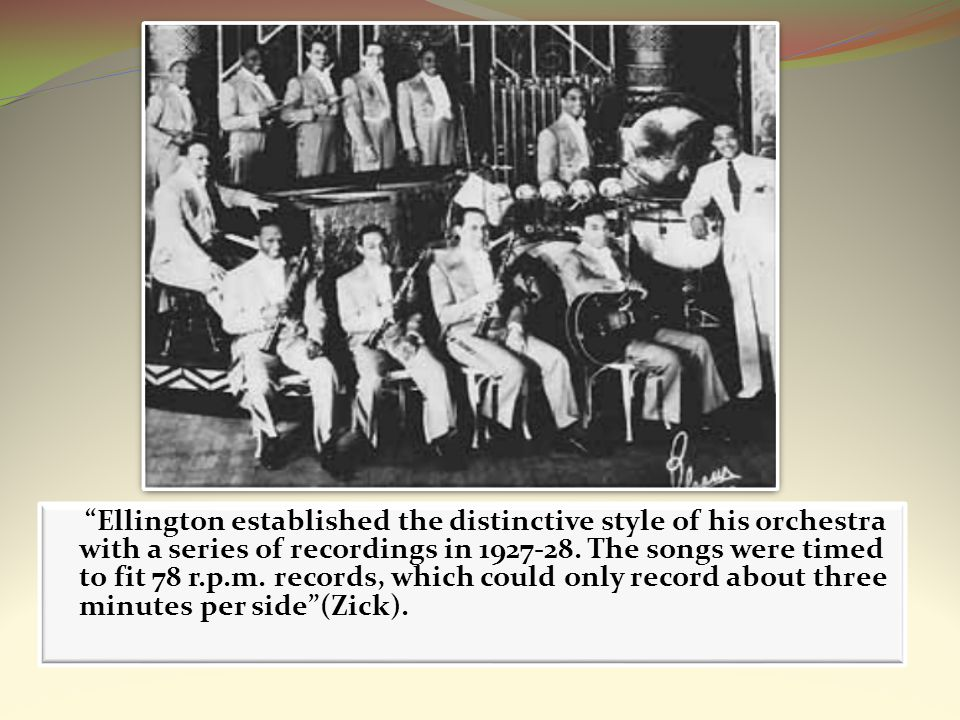 Ellington established the distinctive style of his orchestra with a series of recordings in