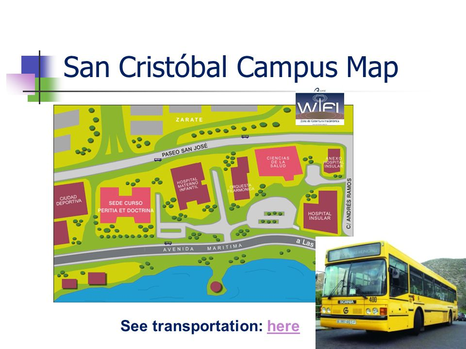 San Cristóbal Campus Map See transportation: herehere