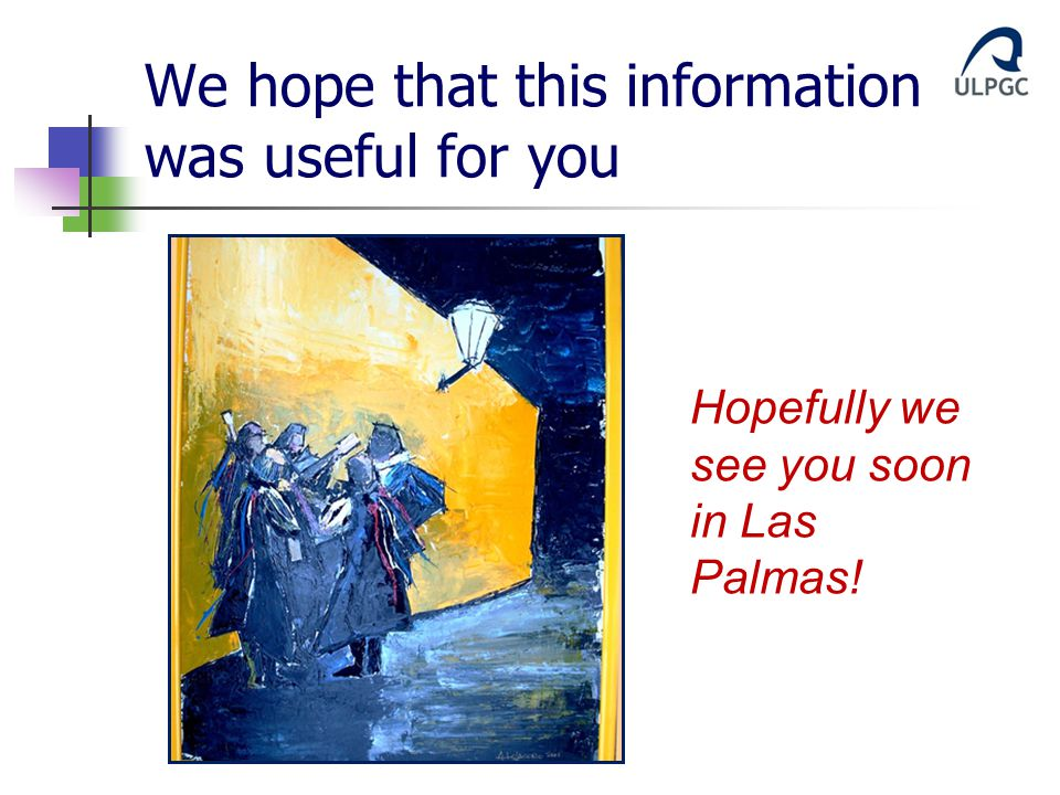 We hope that this information was useful for you Hopefully we see you soon in Las Palmas!