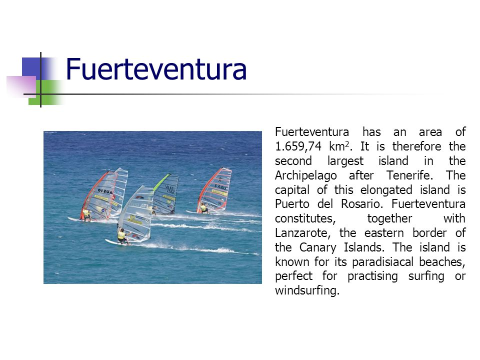 Fuerteventura Fuerteventura has an area of 1.659,74 km 2.
