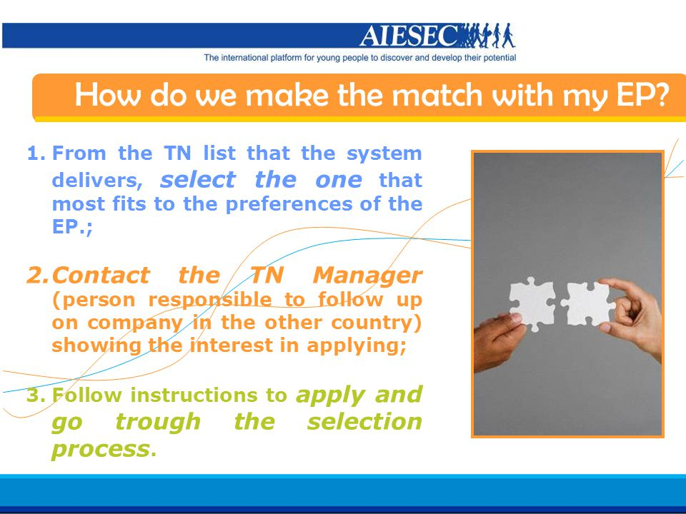Haga clic para modificar el estilo de texto del patrón Segundo nivel Tercer nivel Cuarto nivel Quinto nivel 16 AIESEC in Spain Induction 07/08 How do we make the match with my EP.