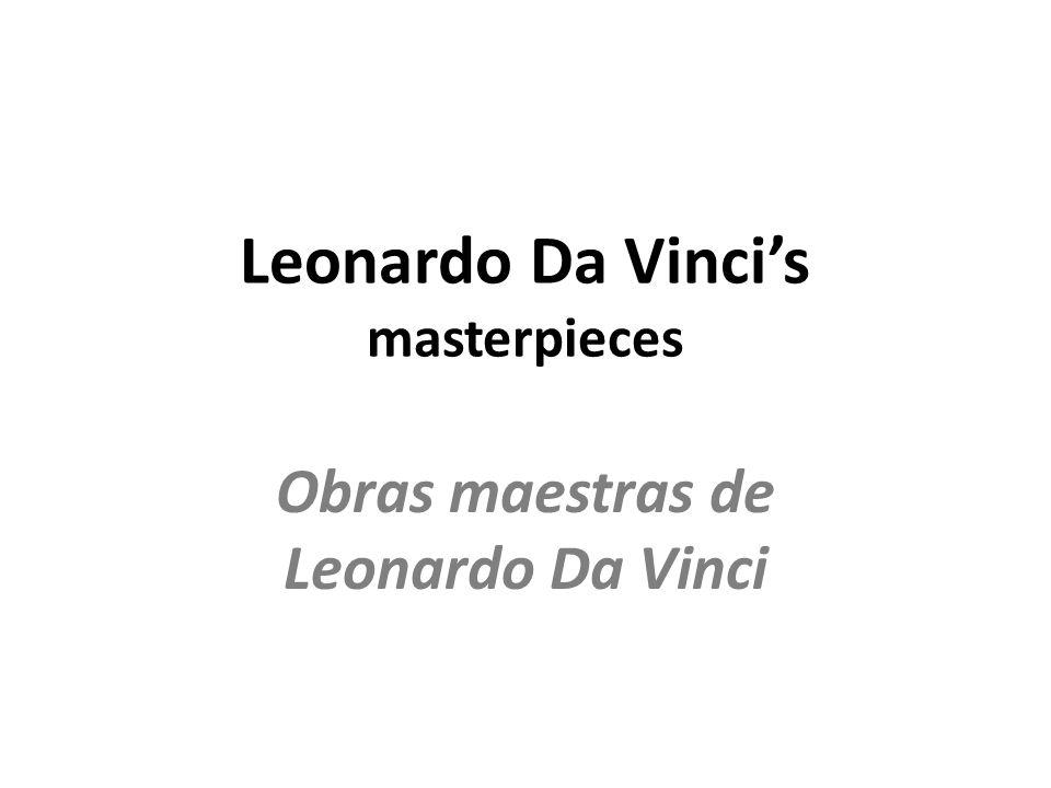 Leonardo Da Vinci's masterpieces Obras maestras de Leonardo Da Vinci
