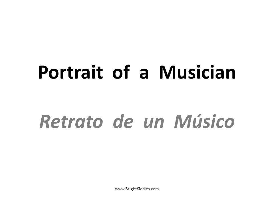 Portrait of a Musician Retrato de un Músico www.BrightKiddies.com