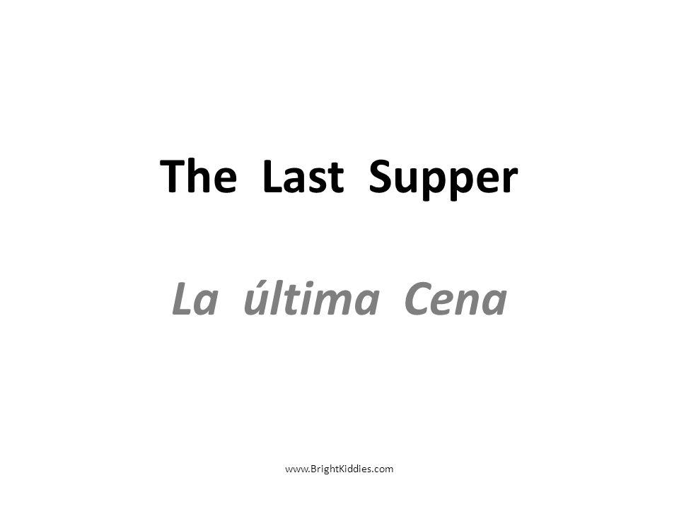 The Last Supper La última Cena www.BrightKiddies.com