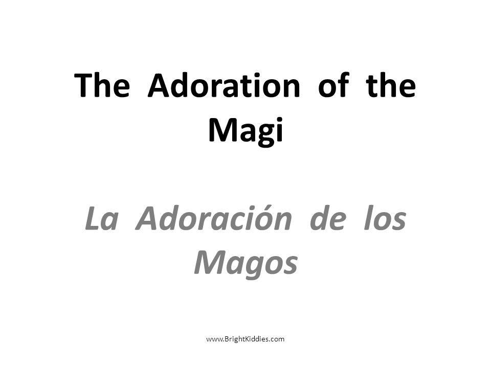The Adoration of the Magi La Adoración de los Magos www.BrightKiddies.com