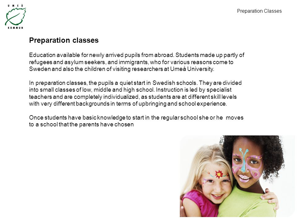 Preparation classes Education available for newly arrived pupils from abroad.