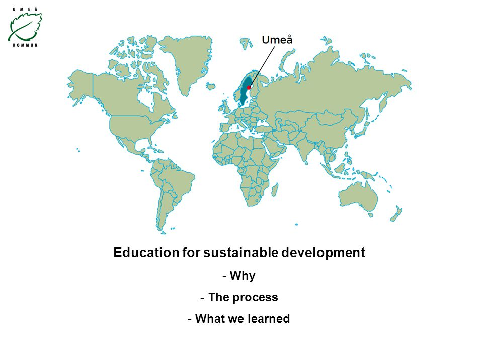 Education for sustainable development - Why - The process - What we learned