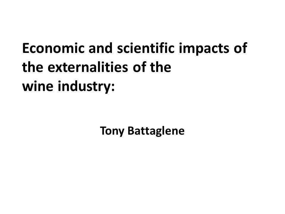 Economic and scientific impacts of the externalities of the wine industry: Tony Battaglene