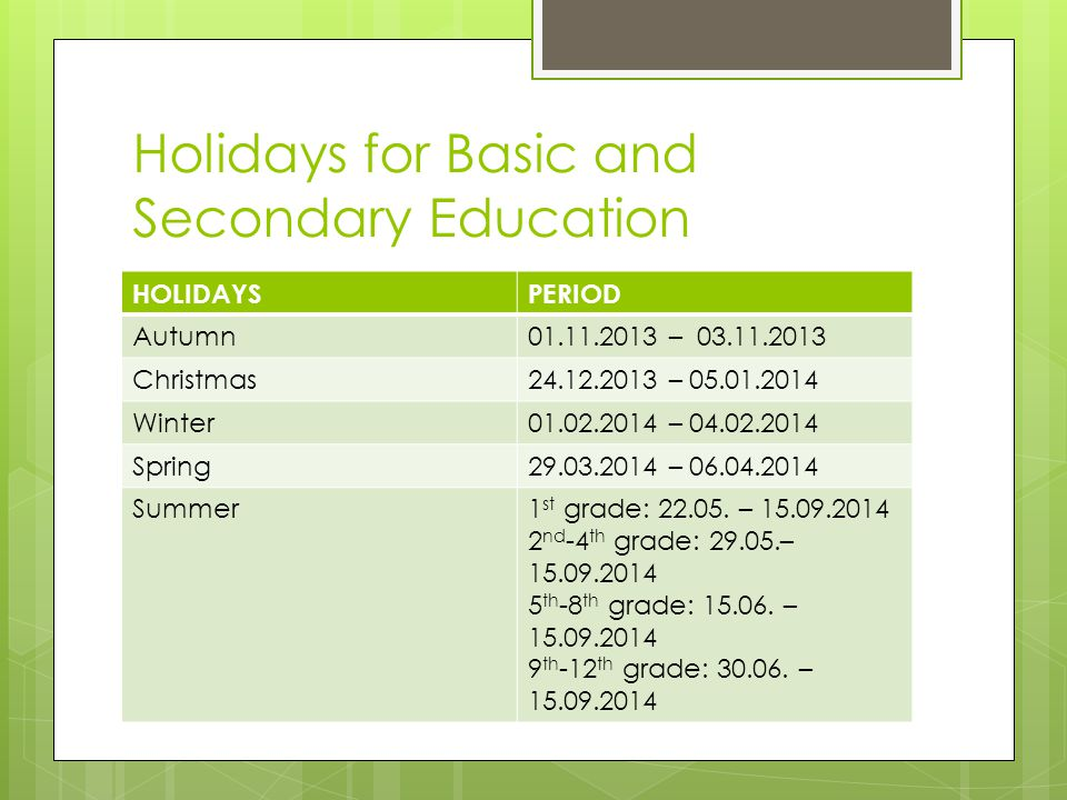 Holidays for Basic and Secondary Education HOLIDAYSPERIOD Autumn – Christmas – Winter – Spring – Summer1 st grade: