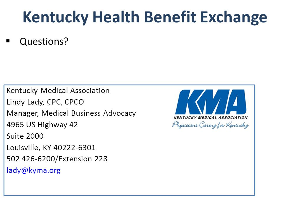 Kentucky Medical Association Lindy Lady, CPC, CPCO Manager, Medical Business Advocacy 4965 US Highway 42 Suite 2000 Louisville, KY /Extension 228  Questions.