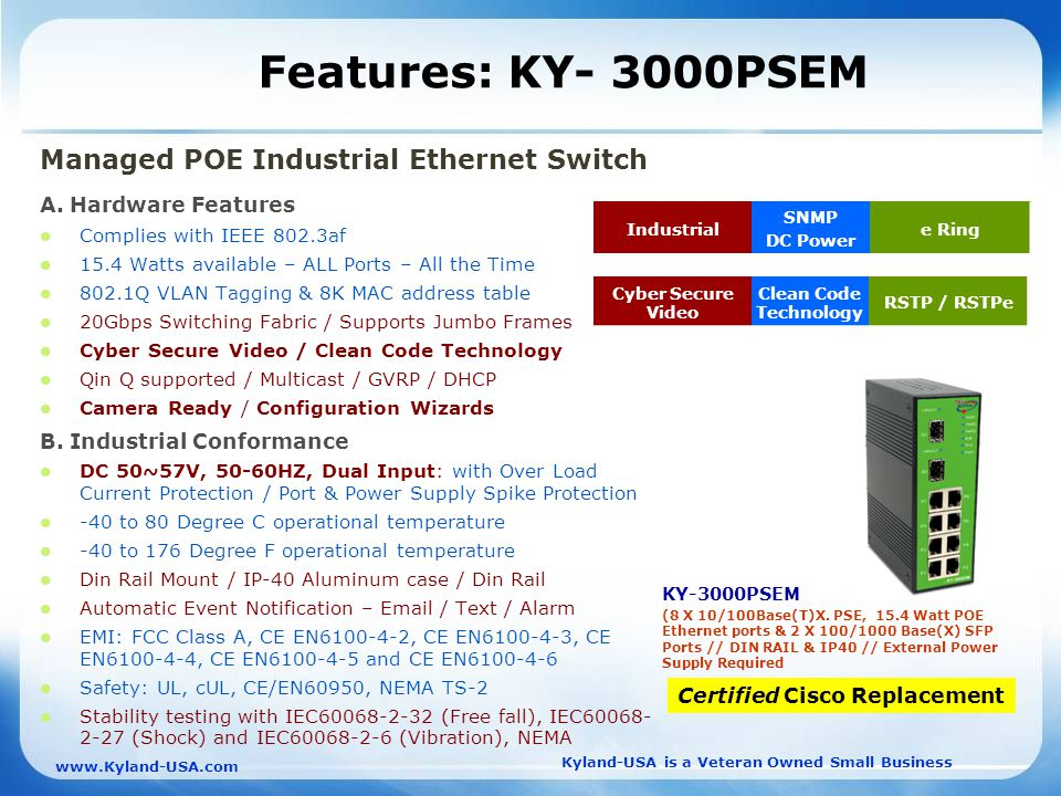 Kyland-USA is a Veteran Owned Small Business   Features: KY- 3000PSEM Managed POE Industrial Ethernet Switch A.
