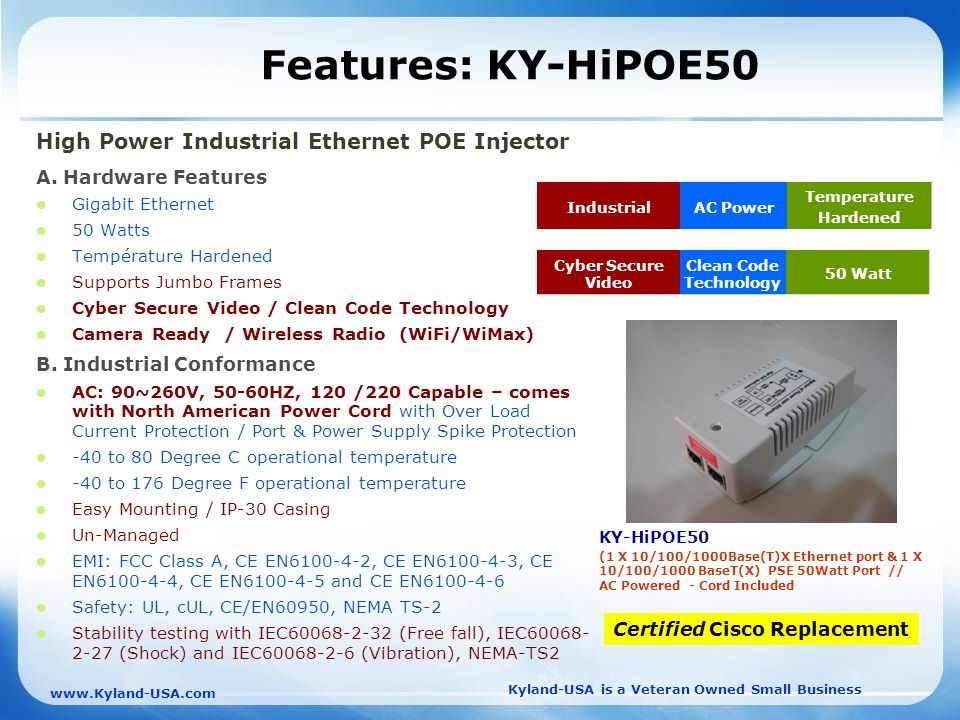 Kyland-USA is a Veteran Owned Small Business   Features: KY-HiPOE50 High Power Industrial Ethernet POE Injector A.