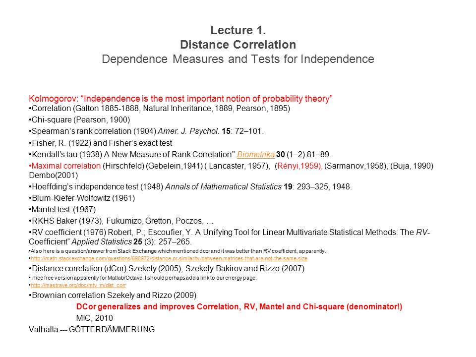 Kolmogorov: Independence is the most important notion of probability theory What is Pearson's correlation.