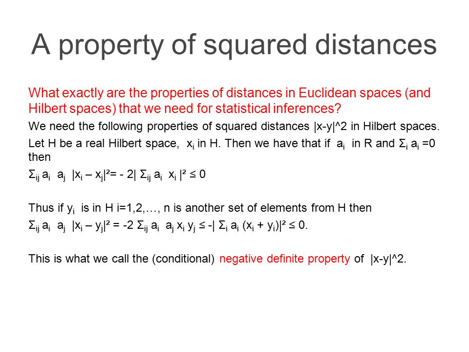 A property of squared distances What exactly are the properties of distances in Euclidean spaces (and Hilbert spaces) that we need for statistical inferences.