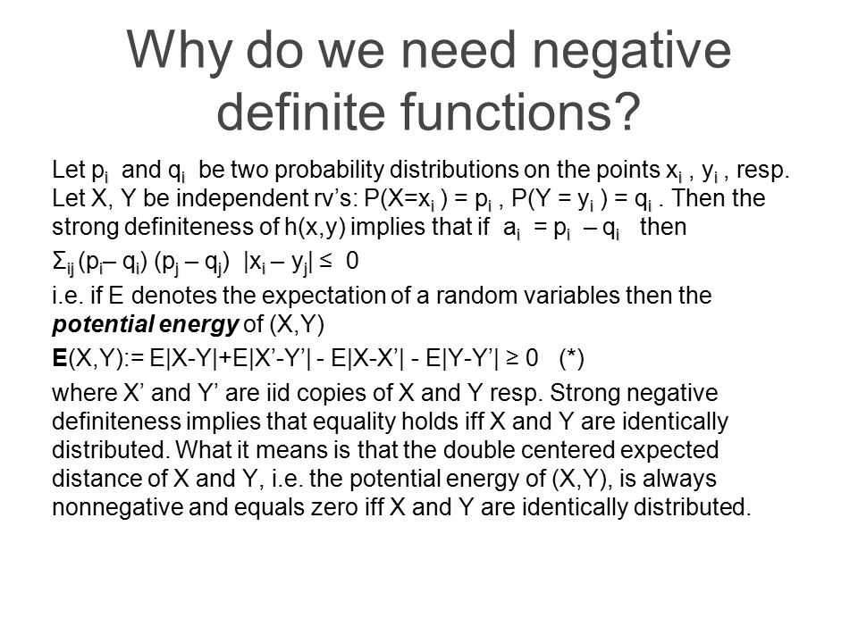 Why do we need negative definite functions.