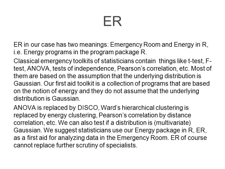 ER ER in our case has two meanings: Emergency Room and Energy in R, i.e.