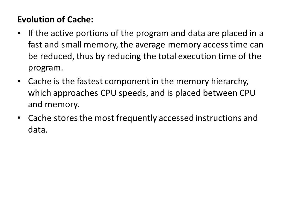 cache memory evolution Chapter 2 computer evolution and performance 6 chapter 3 to memory, the cpu puts the address of the value it wants to write into the mar.