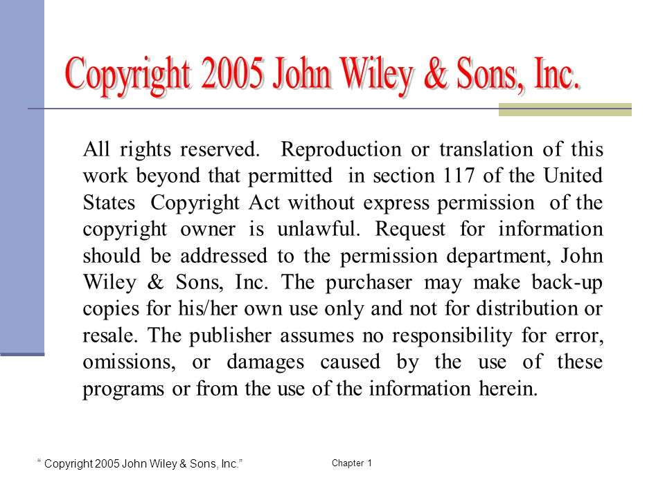 Copyright 2005 John Wiley & Sons, Inc. Chapter 1 All rights reserved.