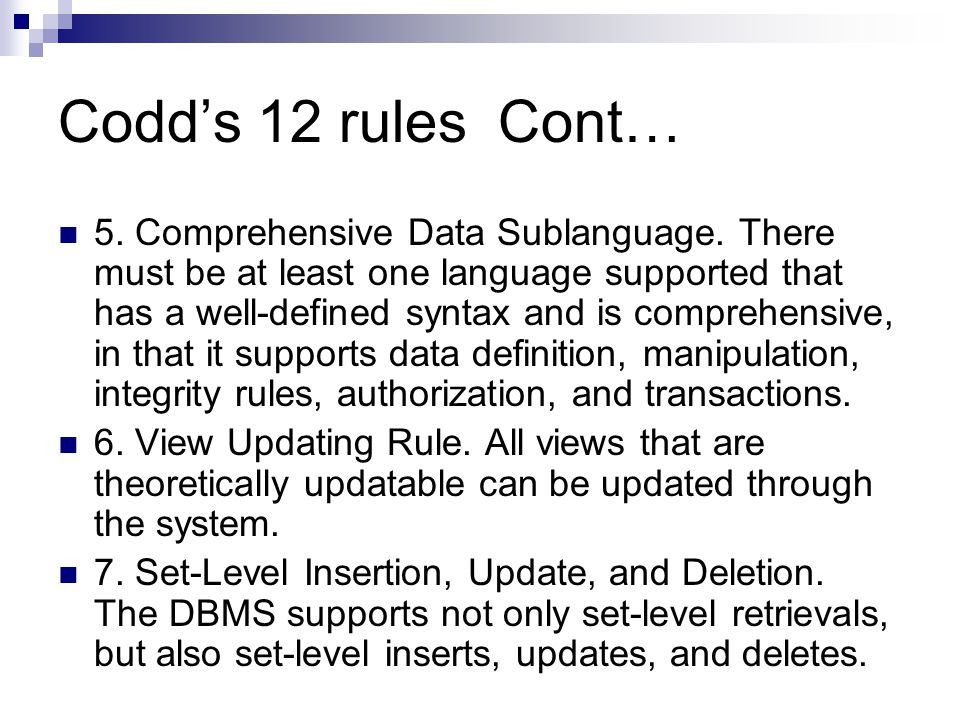 Codd's 12 rules Cont… 5. Comprehensive Data Sublanguage.