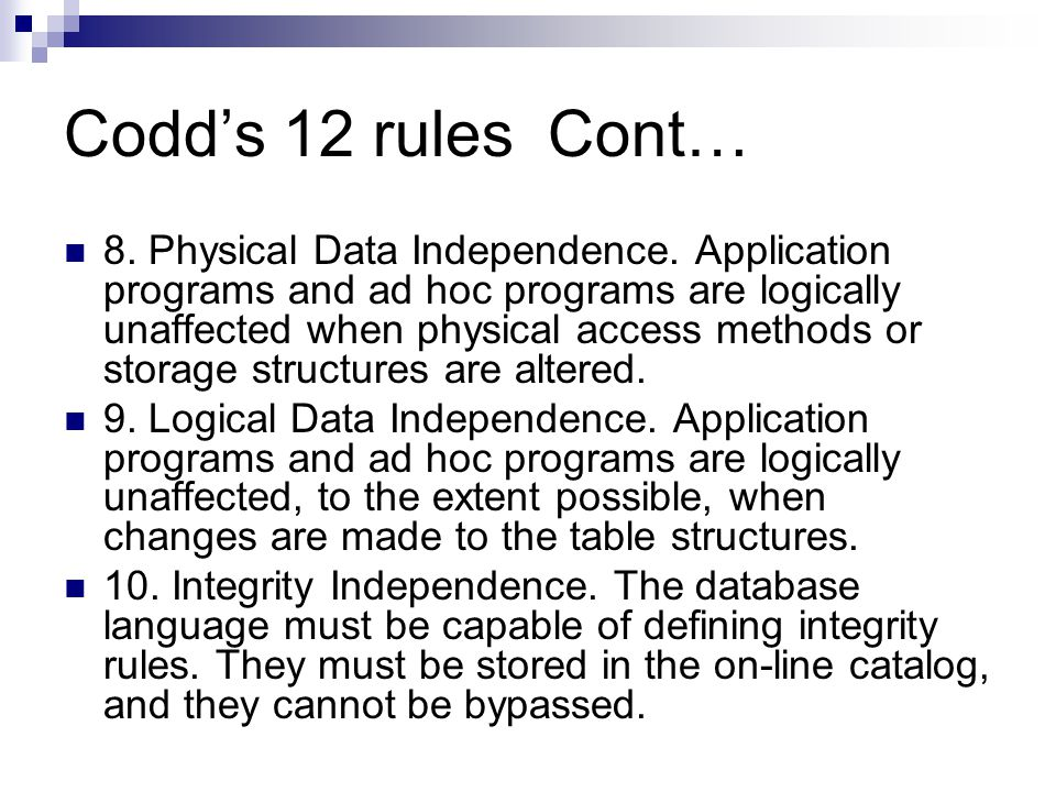 Codd's 12 rules Cont… 8. Physical Data Independence.