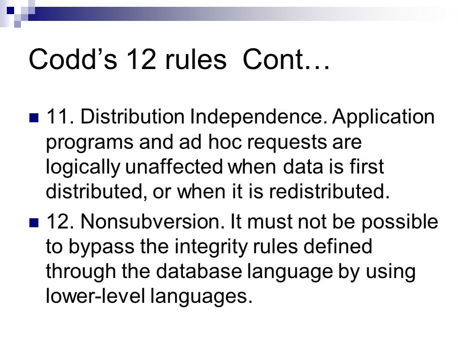 Codd's 12 rules Cont… 11. Distribution Independence.