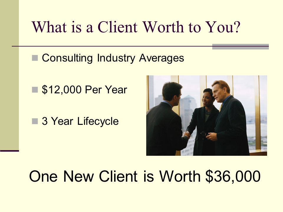 What is a Client Worth to You.