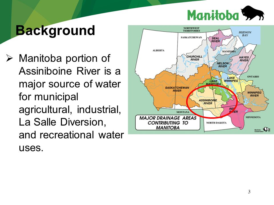 3  Manitoba portion of Assiniboine River is a major source of water for municipal agricultural, industrial, La Salle Diversion, and recreational water uses.