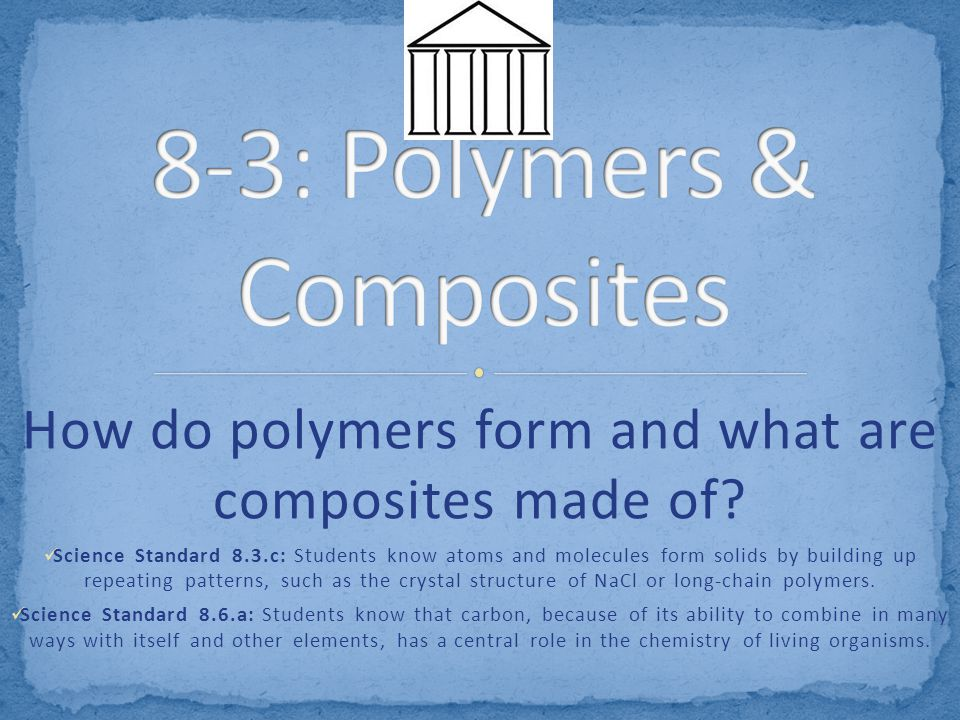 You may use your 8.2 notes and the vocab sheet. How do polymers ...