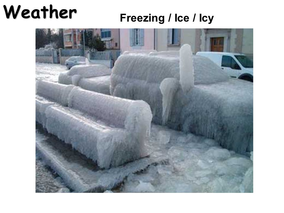 Weather Freezing / Ice / Icy