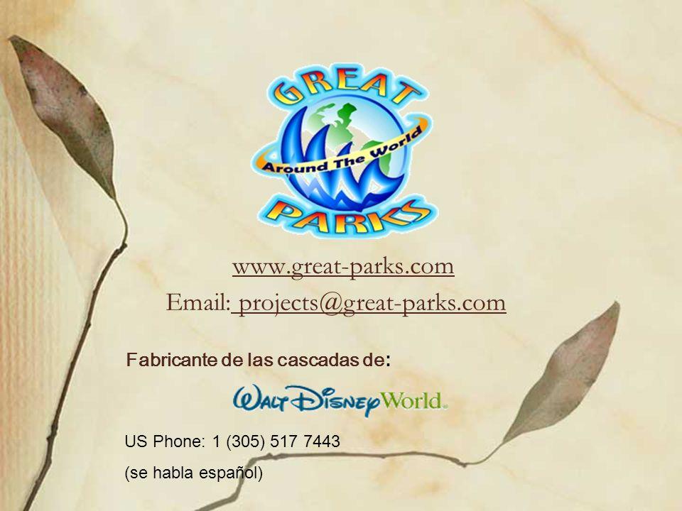 www.great-parks.com Email: projects@great-parks.com Fabricante de las cascadas de: US Phone: 1 (305) 517 7443 (se habla español)