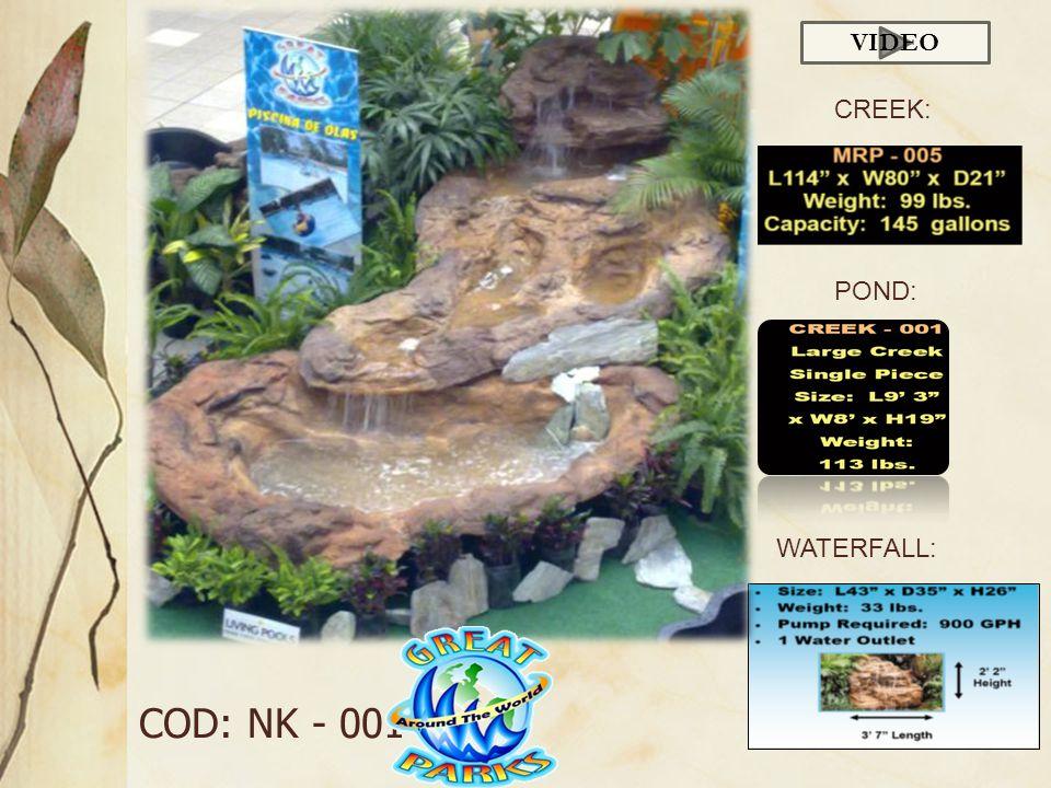 COD: NK - 001 WATERFALL: CREEK: VIDEO POND: