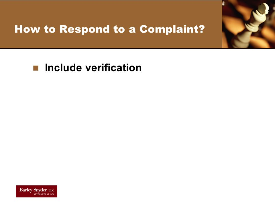 How to Respond to a Complaint Include verification