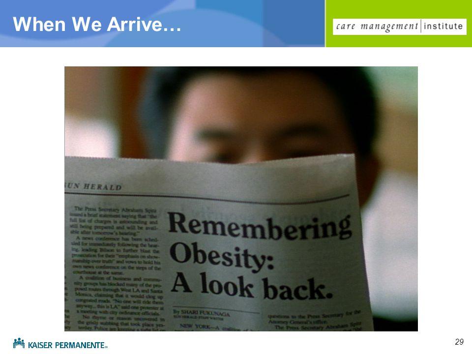 29 When We Arrive…