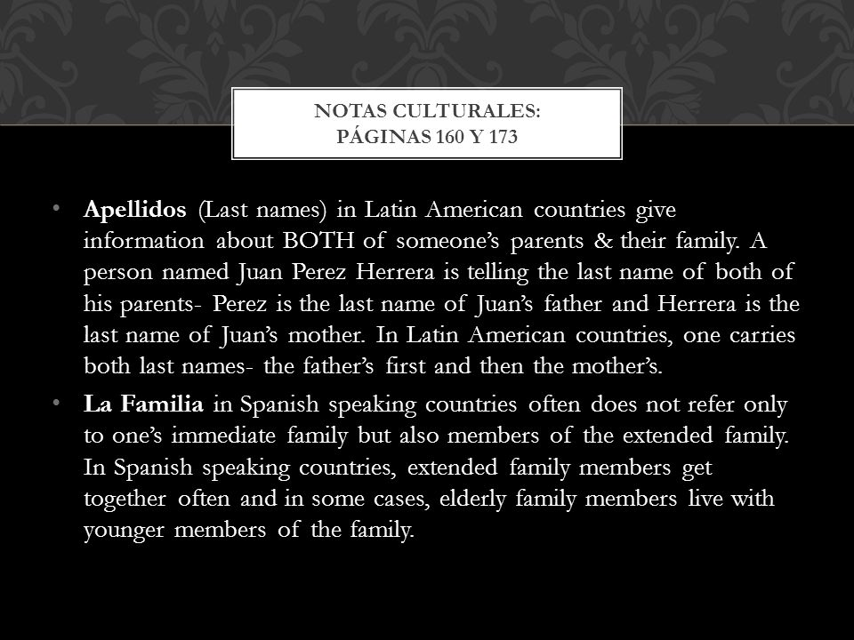 Apellidos (Last names) in Latin American countries give information about BOTH of someone's parents & their family.