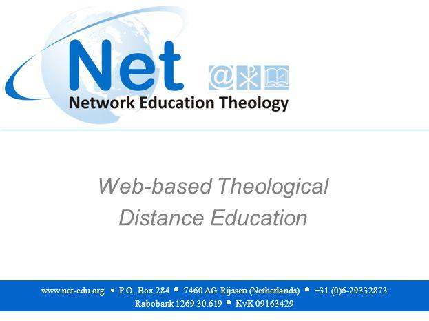 Web-based Theological Distance Education www.net-edu.org  P.O.