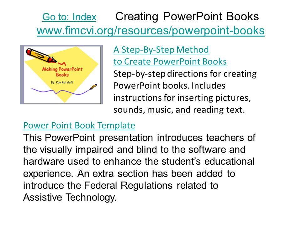 THE END These books provide ideas for other teachers using PowerPoint to create books for their own students.