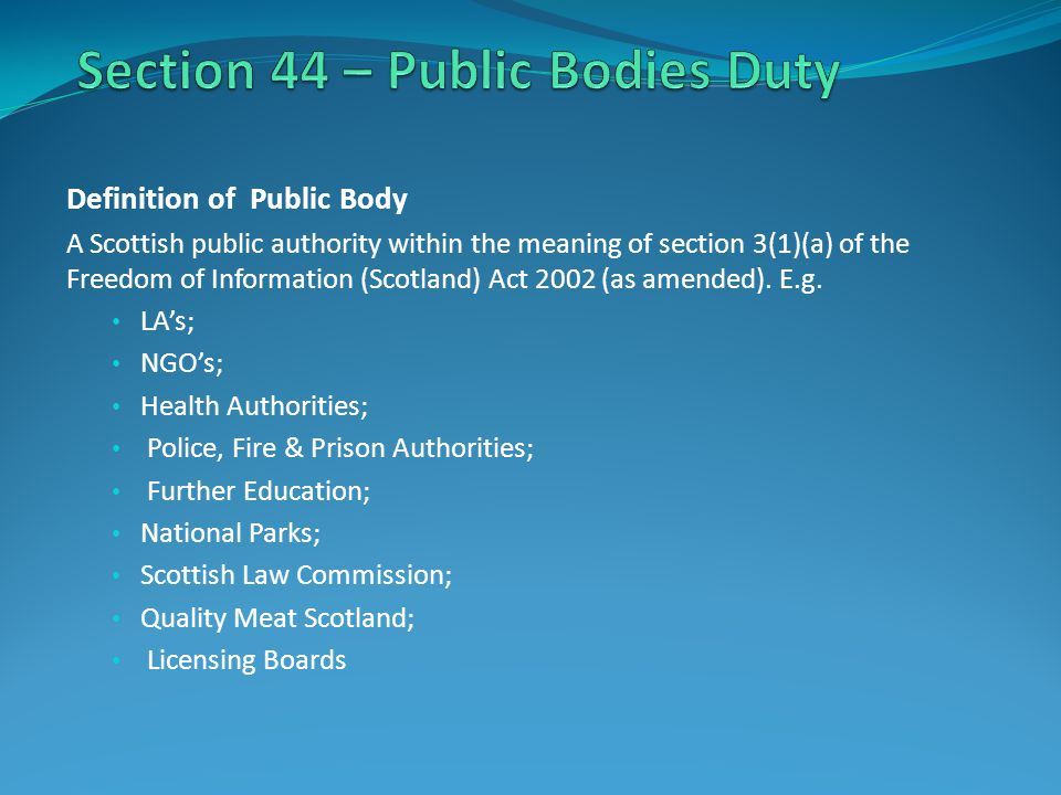 Definition of Public Body A Scottish public authority within the meaning of section 3(1)(a) of the Freedom of Information (Scotland) Act 2002 (as amended).