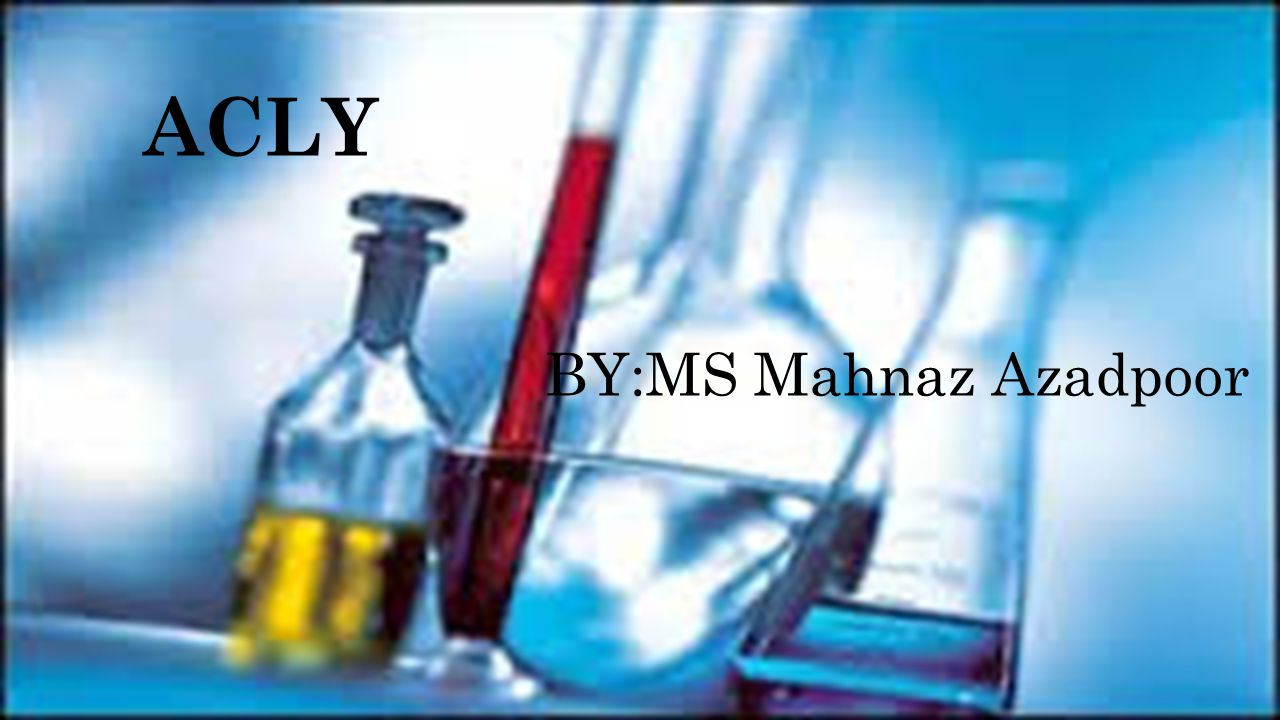 ACLY BY:MS Mahnaz Azadpoor