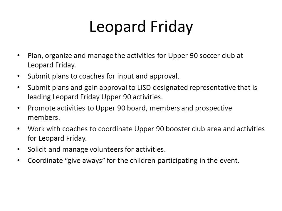 Leopard Friday Plan, organize and manage the activities for Upper 90 soccer club at Leopard Friday.