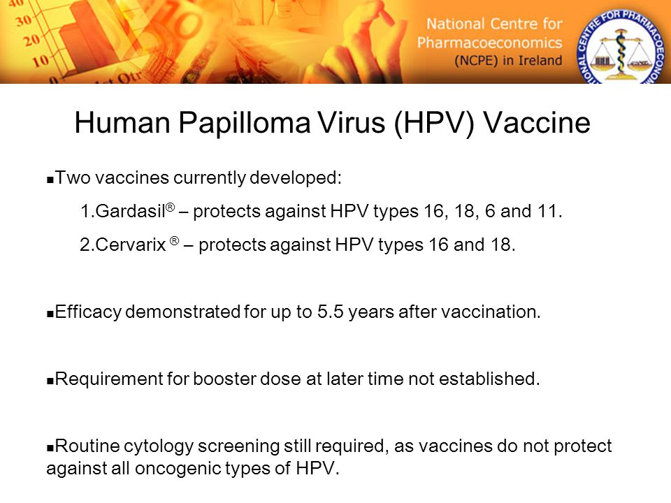 Two Vaccines Currently Developed 1Gardasil R Protects Against HPV Types 16