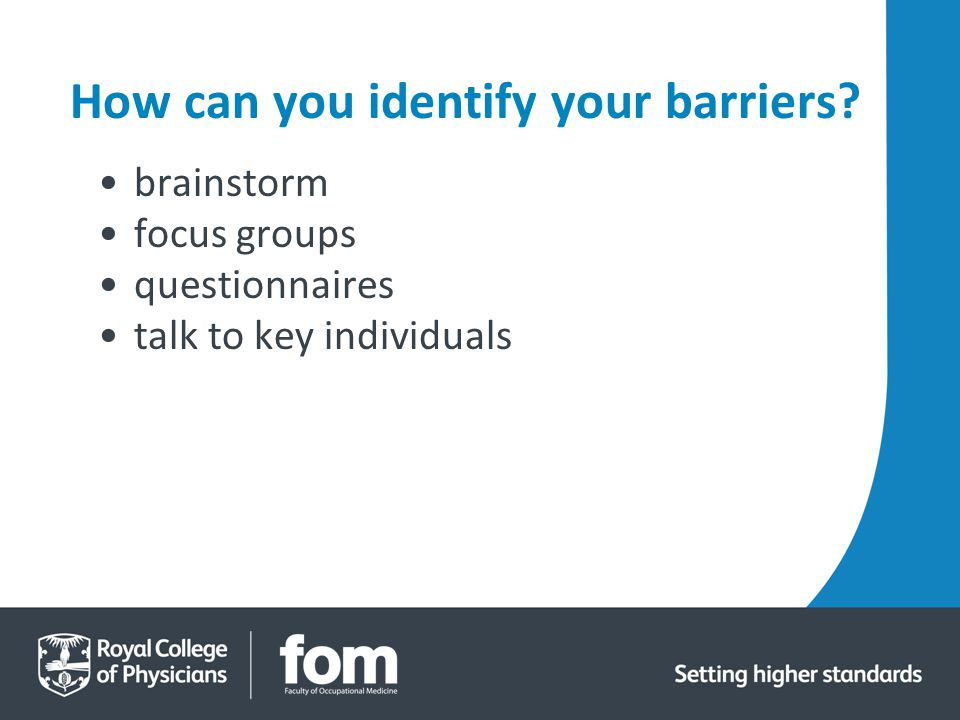 How can you identify your barriers brainstorm focus groups questionnaires talk to key individuals