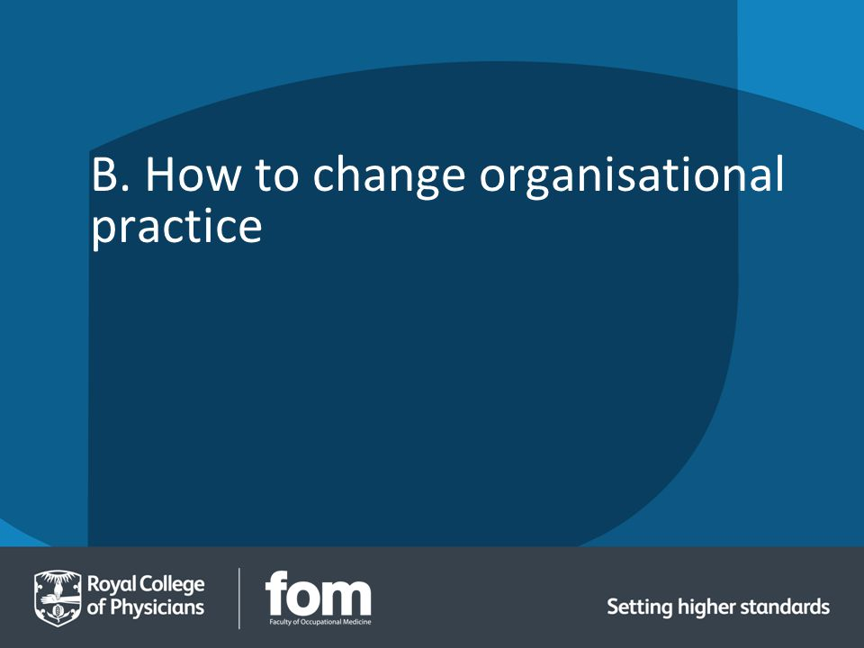 B. How to change organisational practice