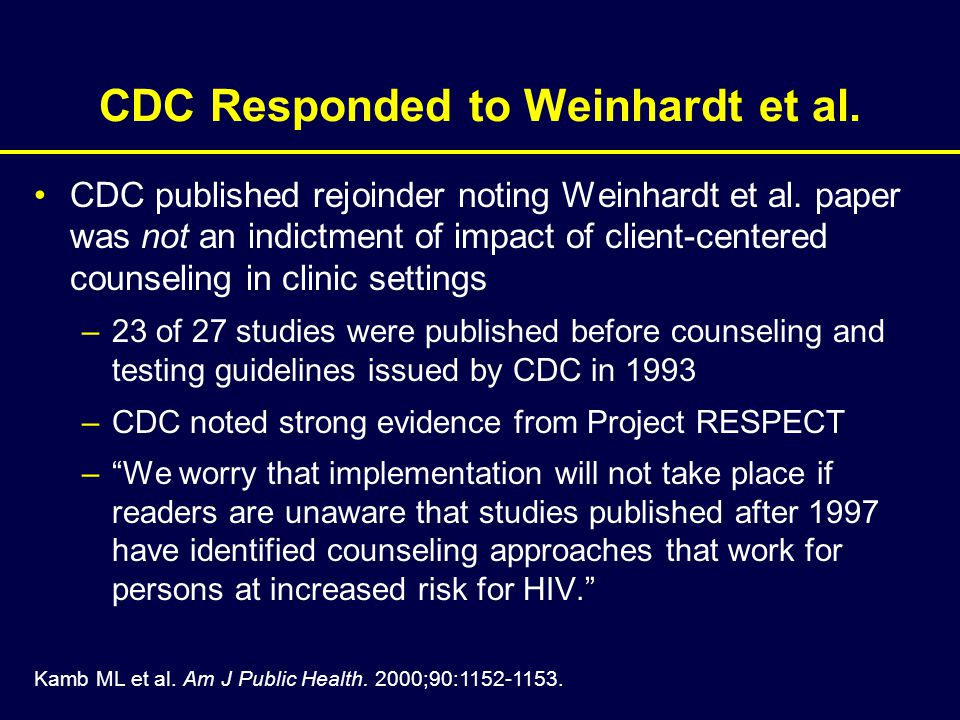 CDC Responded to Weinhardt et al. CDC published rejoinder noting Weinhardt et al.