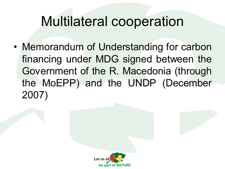 Multilateral cooperation Memorandum of Understanding for carbon financing under MDG signed between the Government of the R.