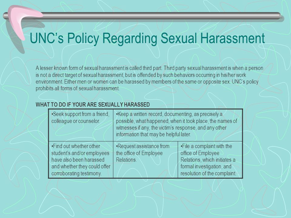 UNC's Policy Regarding Sexual Harassment A lesser known form of sexual harassment is called third part.